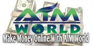 Some Ways to Make Money Online - aim world 2017