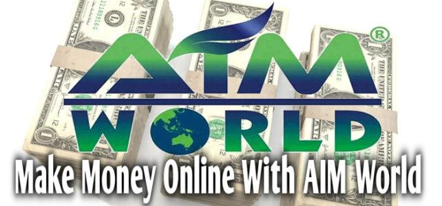 Ways to Make Money Online – AIM World 2017
