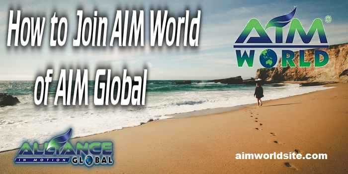 How to Join AIM World of AIM Global