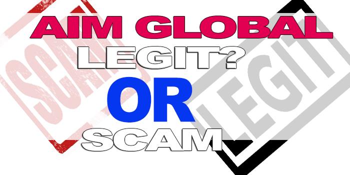 AIM GLOBAL LEGIT OR SCAM