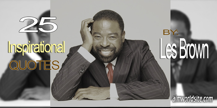 Inspirational Quotes by Les Brown