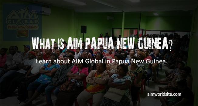 What is AIM Papua New Guinea